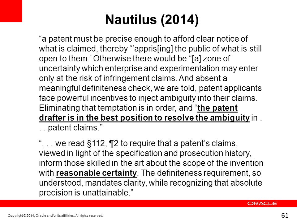 "61 Nautilus (2014) ""a patent must be precise enough to afford clear notice of what is claimed, thereby ""'appris[ing] the public of what is still open"