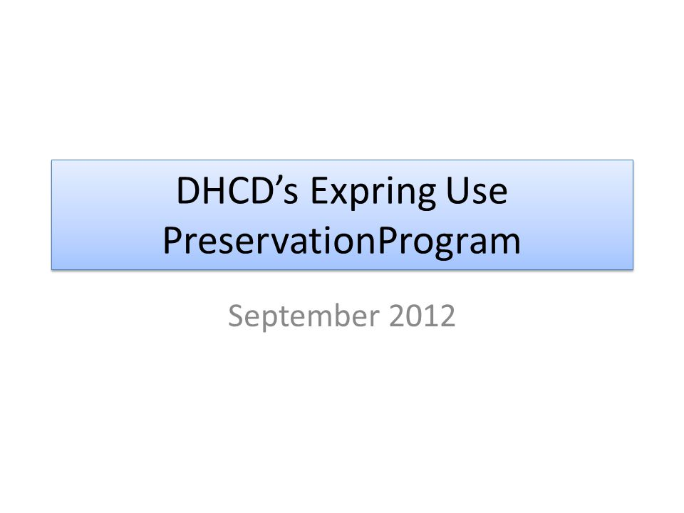 DHCD's Expring Use PreservationProgram September 2012