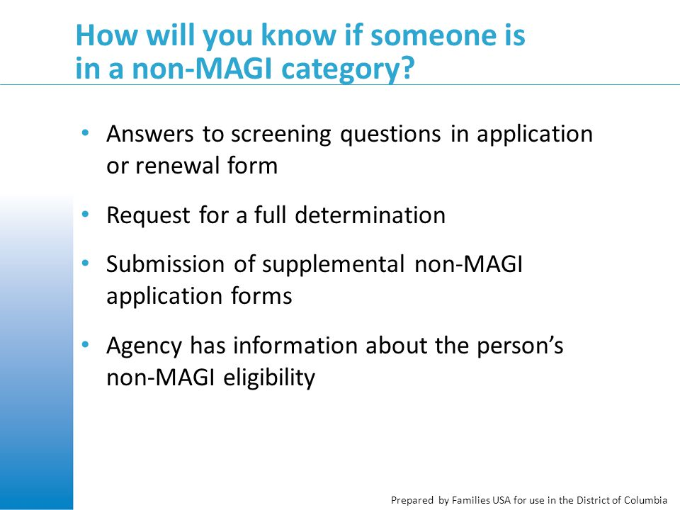 Prepared by Families USA for use in the District of Columbia How will you know if someone is in a non-MAGI category .