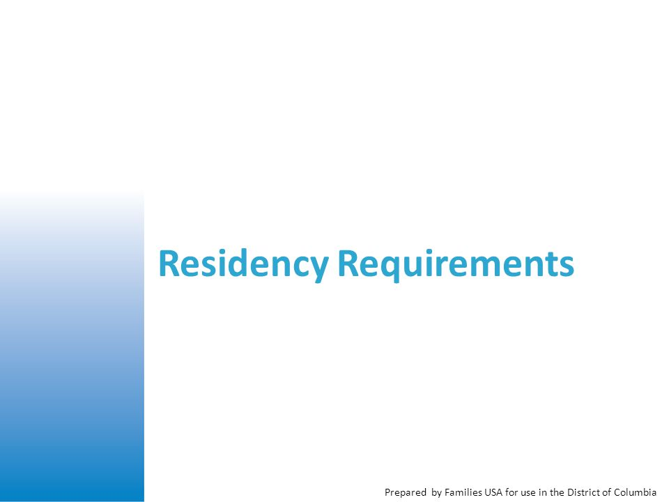 Prepared by Families USA for use in the District of Columbia Residency Requirements