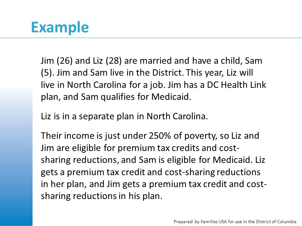 Prepared by Families USA for use in the District of Columbia Example Jim (26) and Liz (28) are married and have a child, Sam (5).