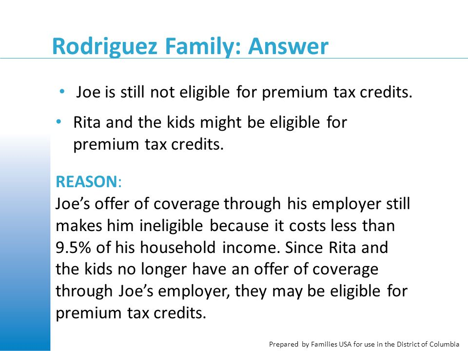 Rodriguez Family: Answer Joe is still not eligible for premium tax credits.
