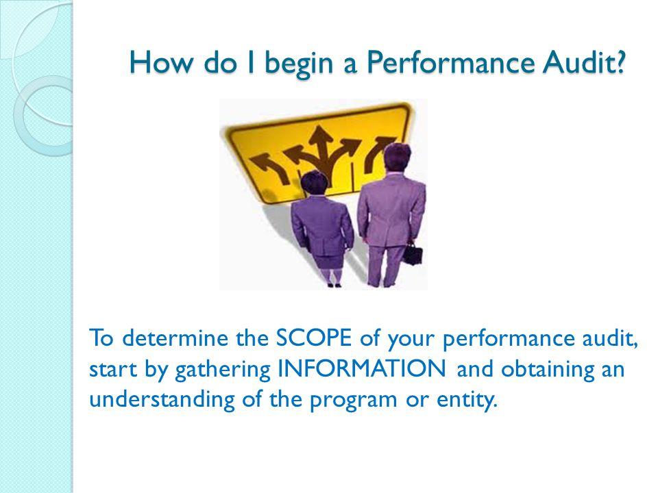 How do I begin a Performance Audit. How do I begin a Performance Audit.