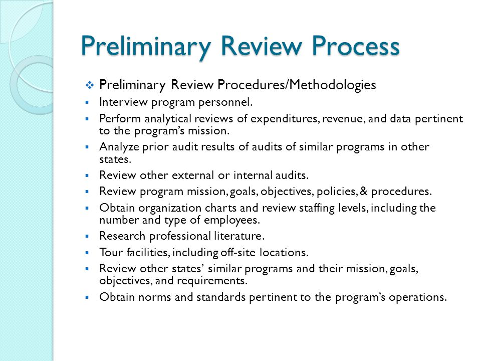 Preliminary Review Process  Preliminary Review Procedures/Methodologies  Interview program personnel.