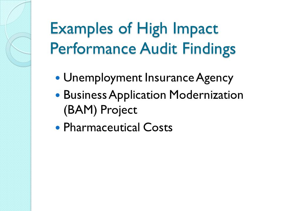 Examples of High Impact Performance Audit Findings Unemployment Insurance Agency Business Application Modernization (BAM) Project Pharmaceutical Costs