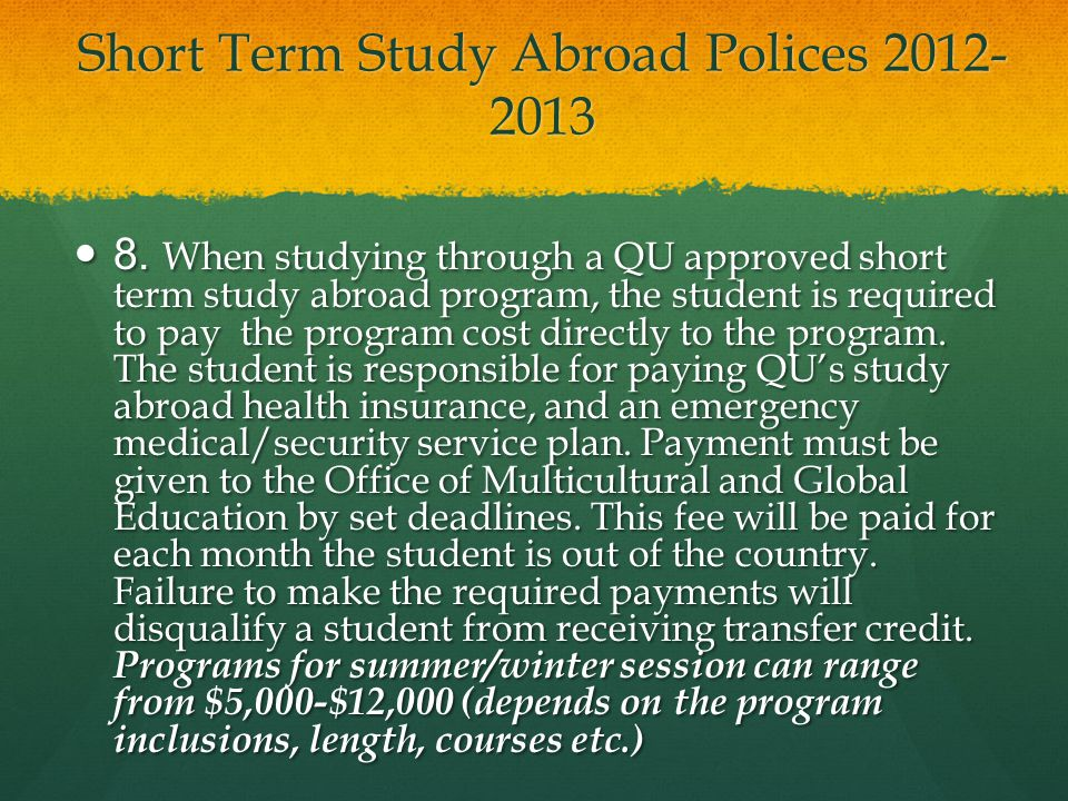Short Term Study Abroad Polices 2012- 2013 8.
