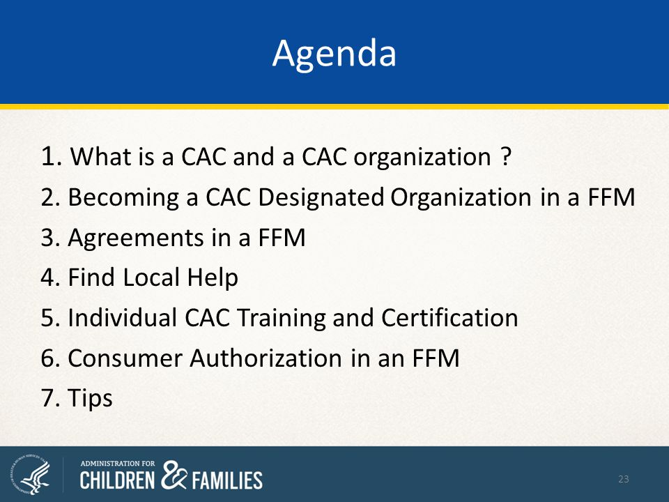 Agenda 1. What is a CAC and a CAC organization . 2.
