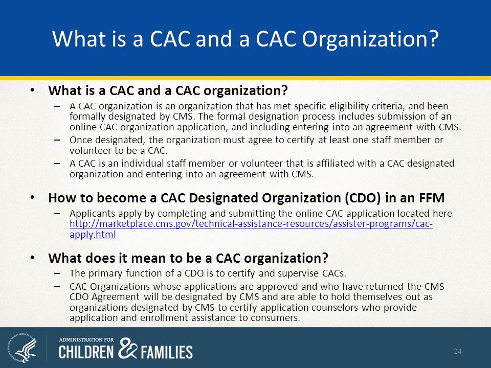 What is a CAC and a CAC Organization. What is a CAC and a CAC organization.