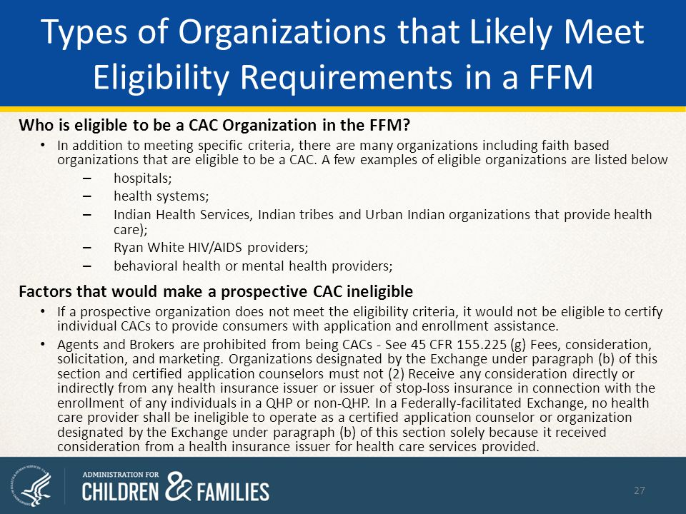 Types of Organizations that Likely Meet Eligibility Requirements in a FFM Who is eligible to be a CAC Organization in the FFM.