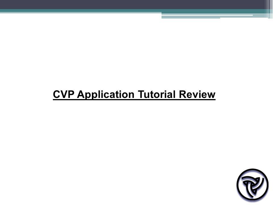 CVP Application Tutorial Review