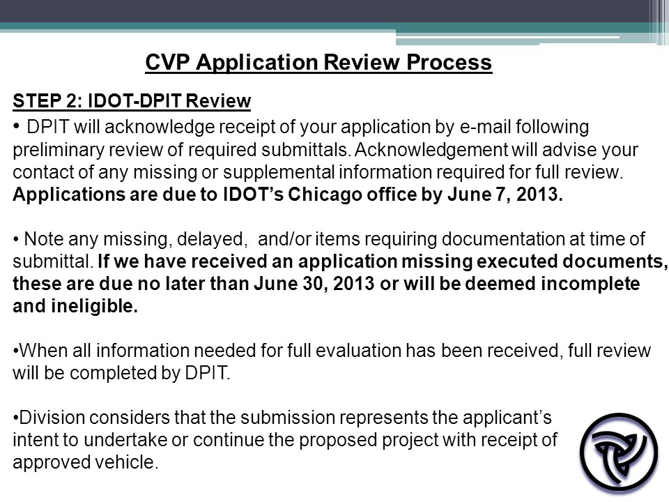 STEP 2: IDOT-DPIT Review DPIT will acknowledge receipt of your application by e-mail following preliminary review of required submittals. Acknowledgem