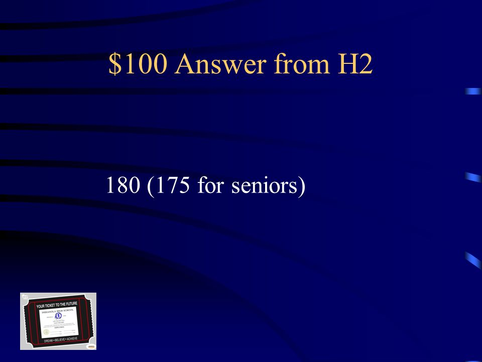 $100 Question from H2 There are this many school days in a year.