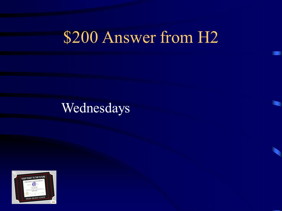 $200 Question from H2 This year a student can utilize a study table session from 2:10-3:00 on this day of the week.