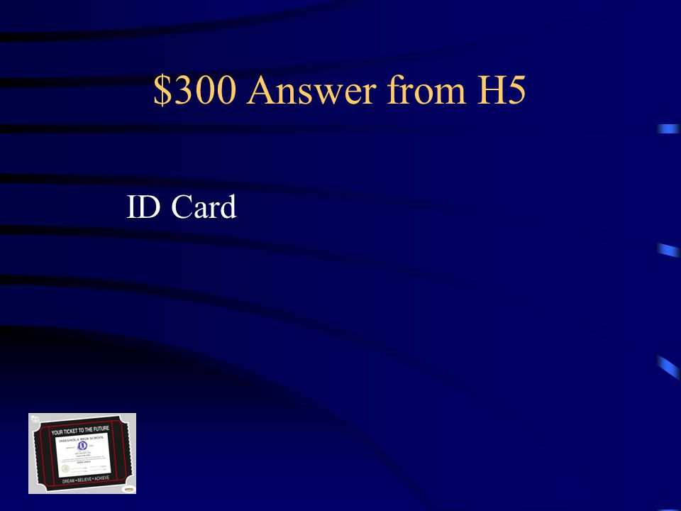 $300 Question from H5 Students are expected to have this on them at all times while at school.