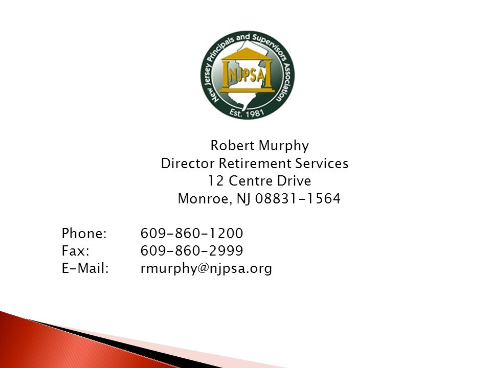 Robert Murphy Director Retirement Services 12 Centre Drive Monroe, NJ Phone: Fax: