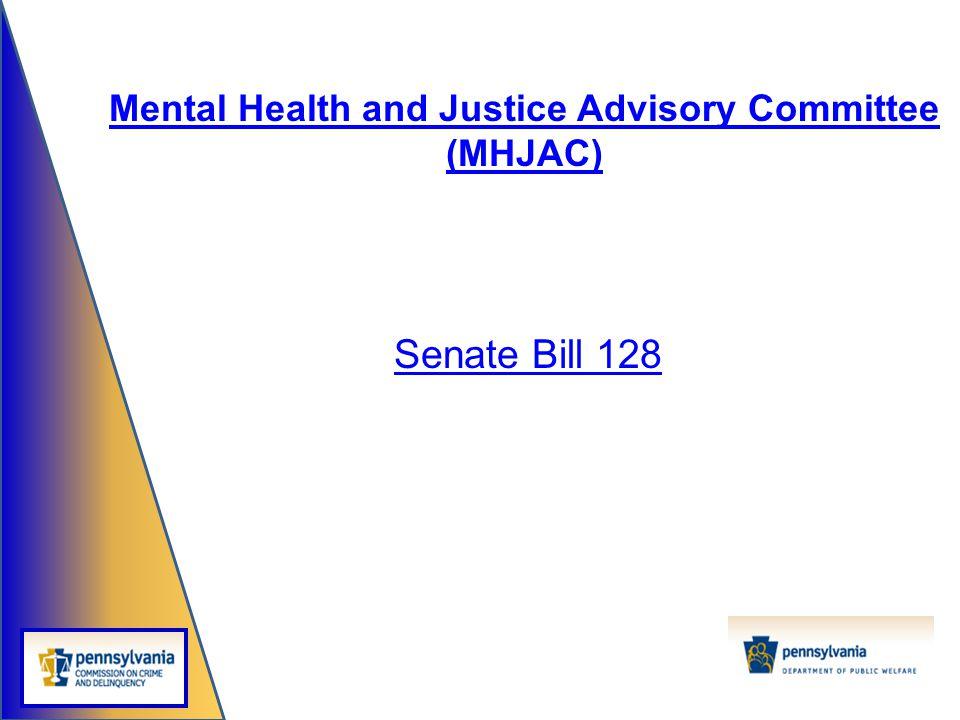 Senate Bill 128 Mental Health and Justice Advisory Committee (MHJAC)