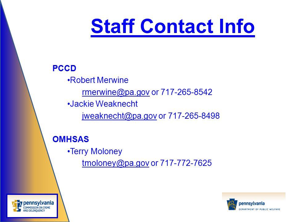 Staff Contact Info PCCD Robert Merwine rmerwine@pa.govrmerwine@pa.gov or 717-265-8542 Jackie Weaknecht jweaknecht@pa.govjweaknecht@pa.gov or 717-265-8