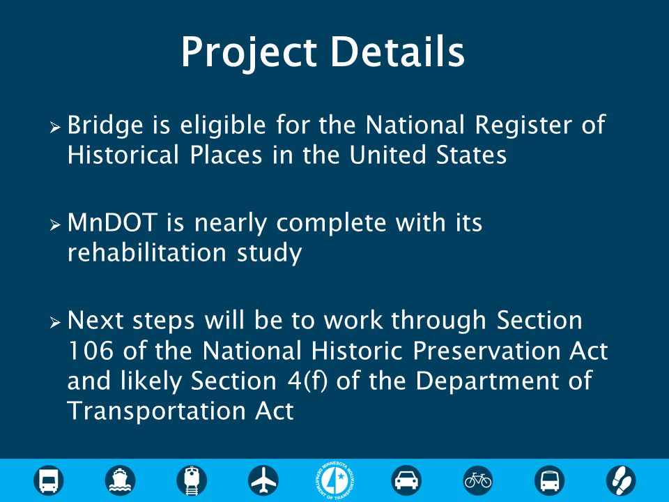  Bridge is eligible for the National Register of Historical Places in the United States  MnDOT is nearly complete with its rehabilitation study  Ne