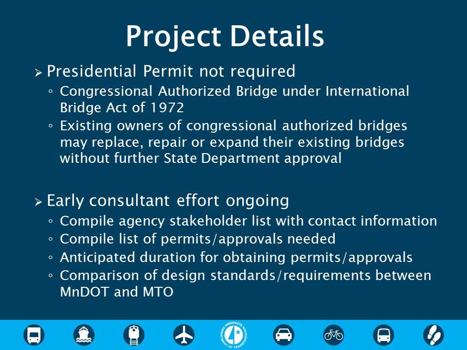  Presidential Permit not required ◦ Congressional Authorized Bridge under International Bridge Act of 1972 ◦ Existing owners of congressional authori
