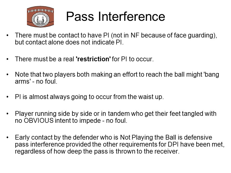 Philosophy Both offensive receiver and defender have equal rights to the ball.