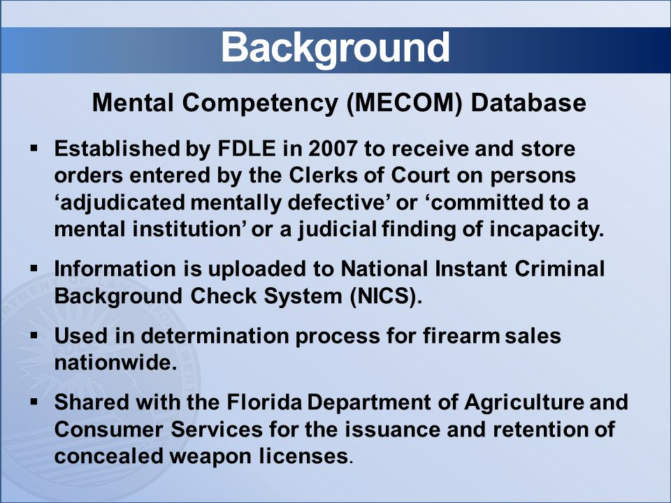 F.S.790.065 (2)(a)  Defines who should be entered into MECOM.