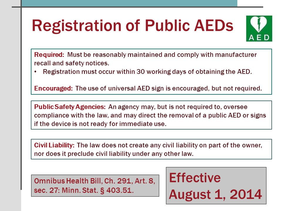 Registration of Public AEDs Omnibus Health Bill, Ch. 291, Art. 8, sec. 27: Minn. Stat. § 403.51. Public Safety Agencies: An agency may, but is not req