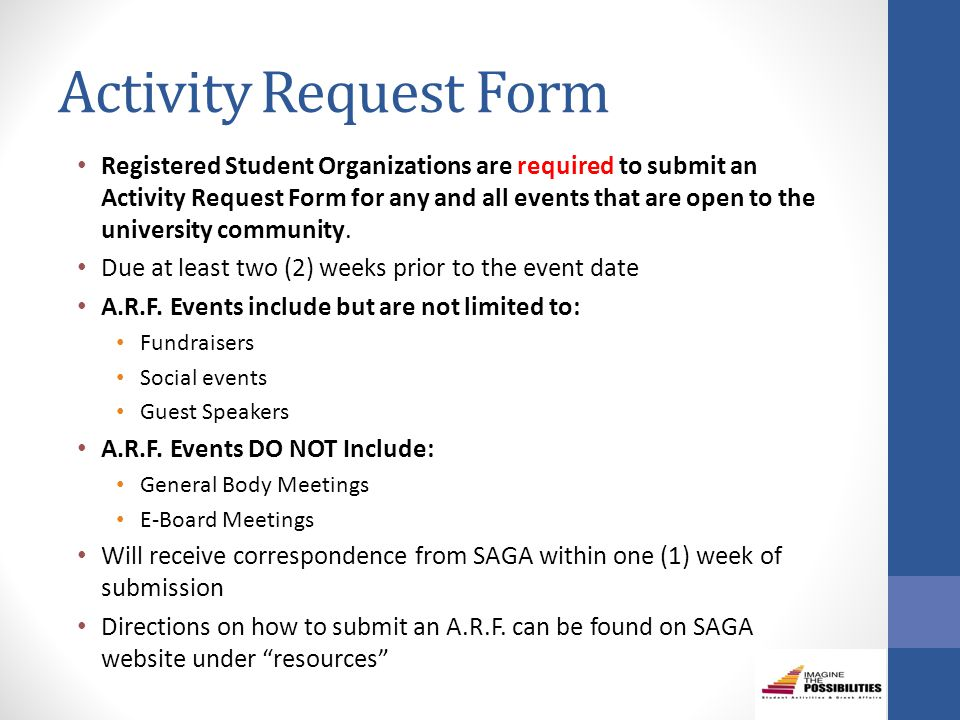 Activity Request Form Registered Student Organizations are required to submit an Activity Request Form for any and all events that are open to the university community.