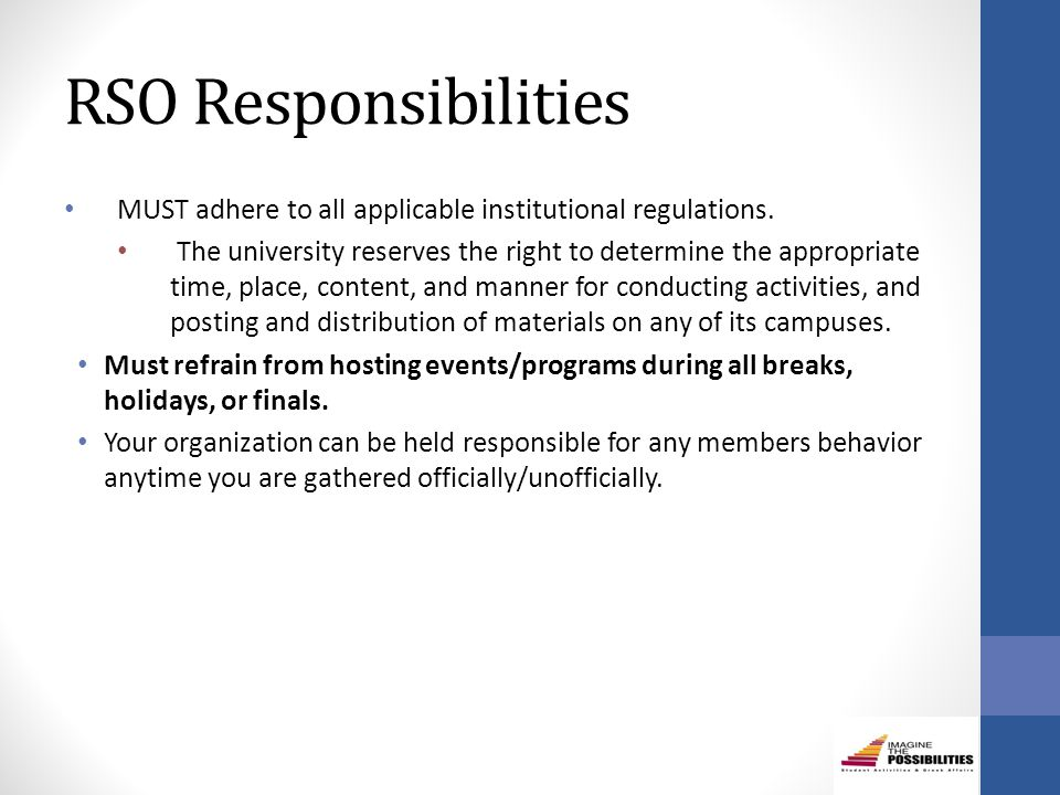 RSO Responsibilities MUST adhere to all applicable institutional regulations.
