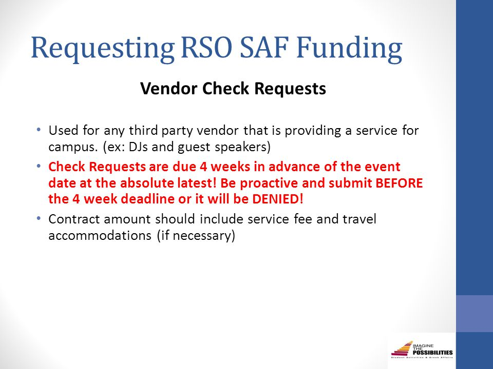Requesting RSO SAF Funding Vendor Check Requests Used for any third party vendor that is providing a service for campus.