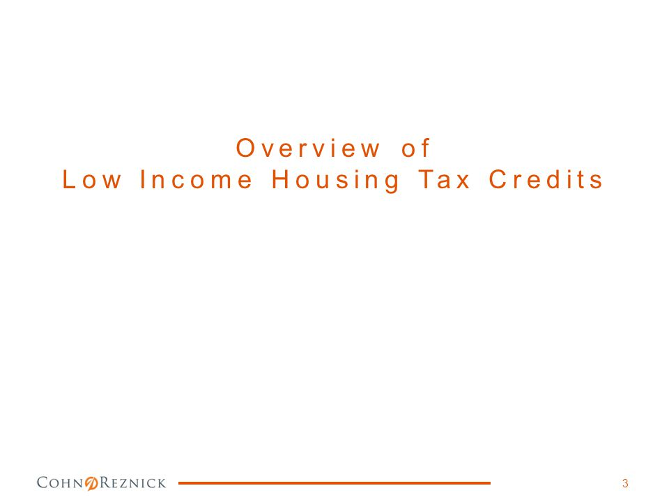 Overview of Low Income Housing Tax Credits 3
