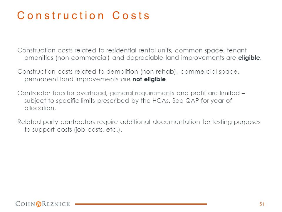 Construction costs related to residential rental units, common space, tenant amenities (non-commercial) and depreciable land improvements are eligible