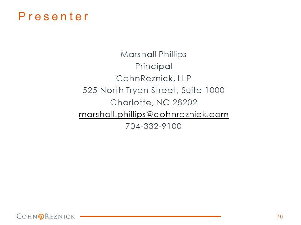 Marshall Phillips Principal CohnReznick, LLP 525 North Tryon Street, Suite 1000 Charlotte, NC 28202 marshall.phillips@cohnreznick.com 704-332-9100 Pre