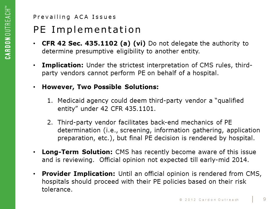 © 2012 Cardon Outreach | 10 CFR 156.270 - Termination of Coverage Prevailing ACA Issues Non-Payment of QHP Premiums A QHP issuer must establish a standard policy for the termination of coverage of enrollees due to non-payment of plan premiums.