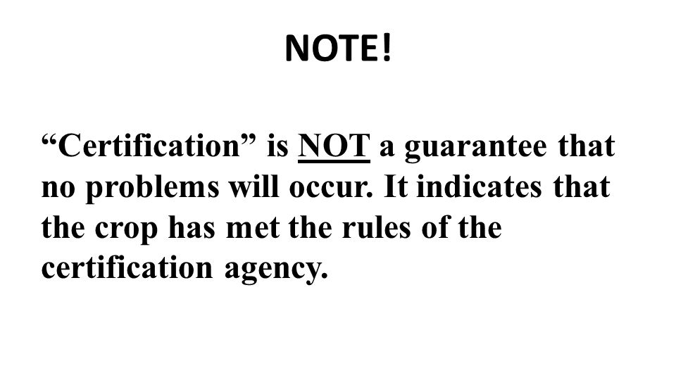 NOTE. Certification is NOT a guarantee that no problems will occur.