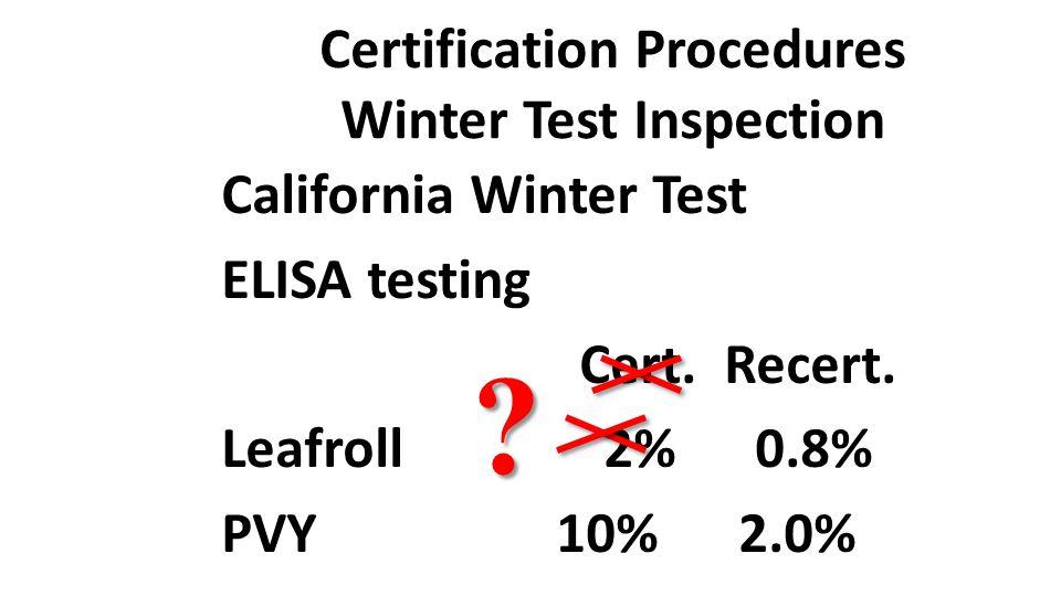 Certification Procedures Winter Test Inspection California Winter Test ELISA testing Cert.