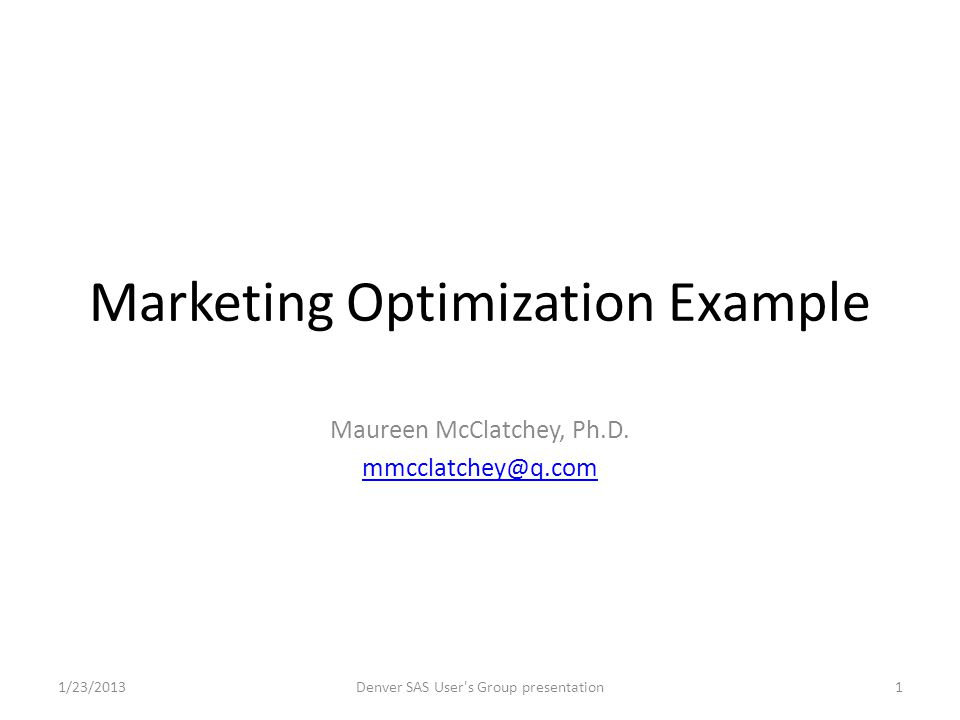 Marketing Optimization Example Maureen McClatchey, Ph.D.