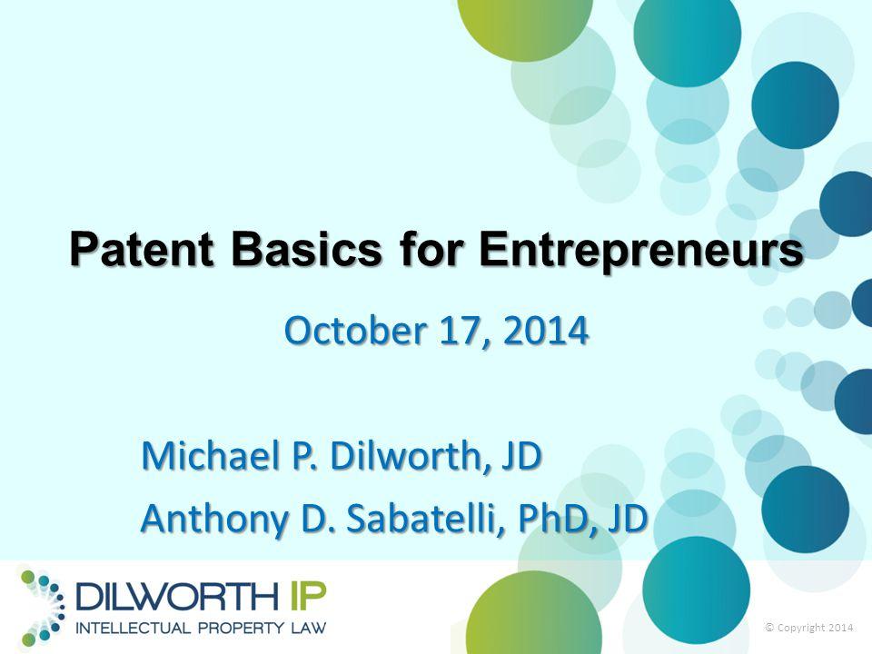 Patent Basics for Entrepreneurs October 17, 2014 Michael P.