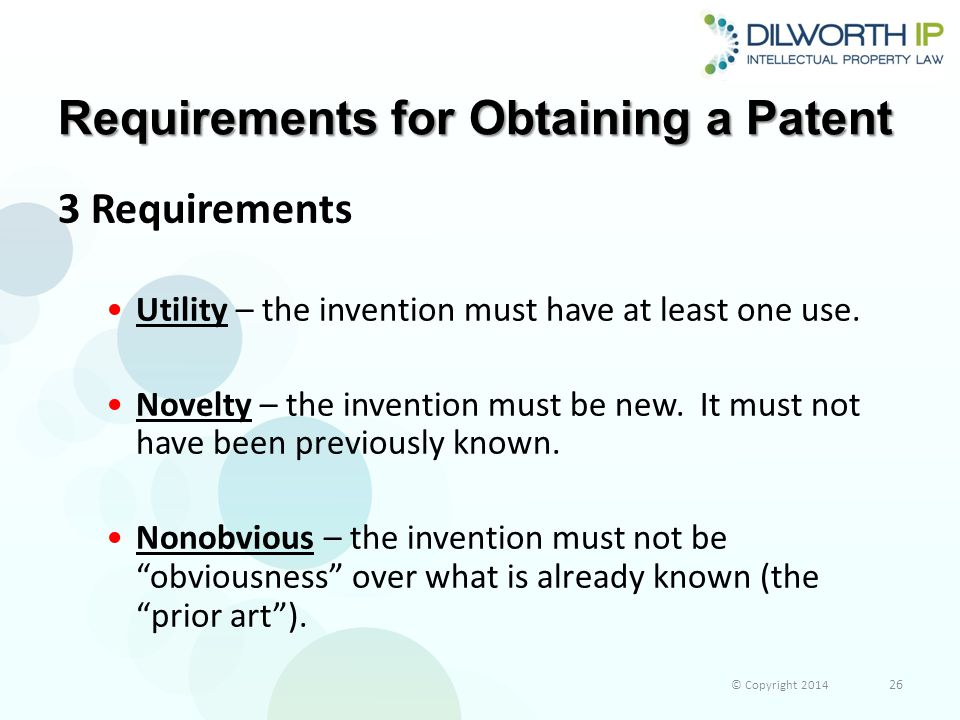 Requirements for Obtaining a Patent 3 Requirements Utility – the invention must have at least one use.