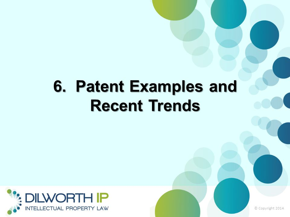 6. Patent Examples and Recent Trends © Copyright 2014