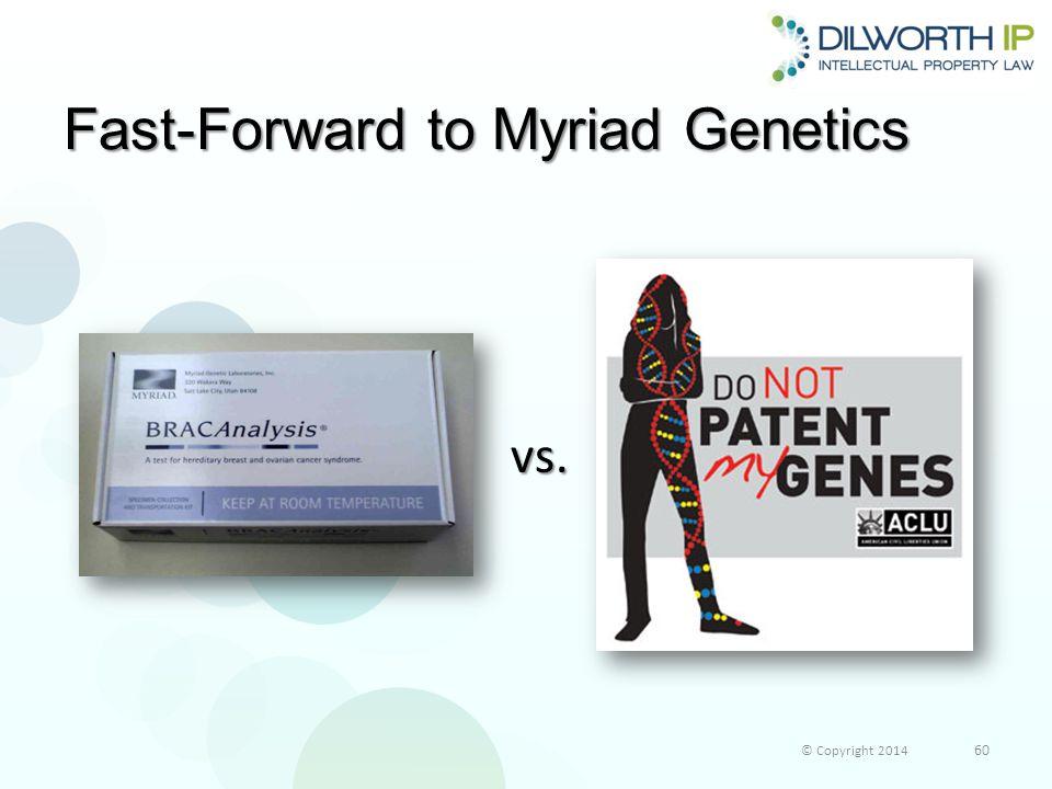 Fast-Forward to Myriad Genetics 60 © Copyright 2014 vs.