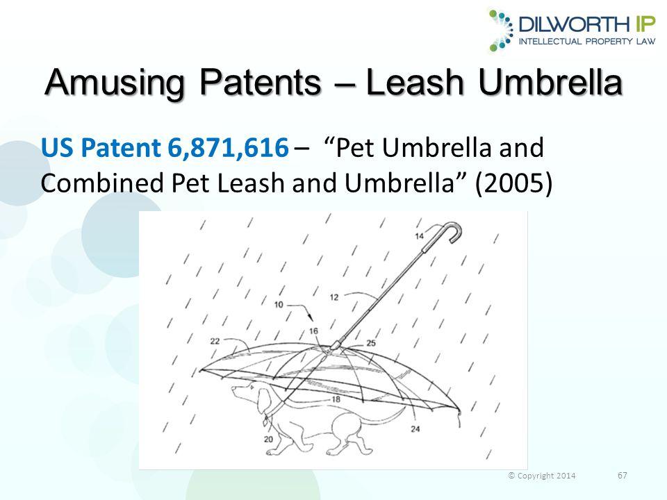 Amusing Patents – Leash Umbrella US Patent 6,871,616 – Pet Umbrella and Combined Pet Leash and Umbrella (2005) © Copyright 2014 67