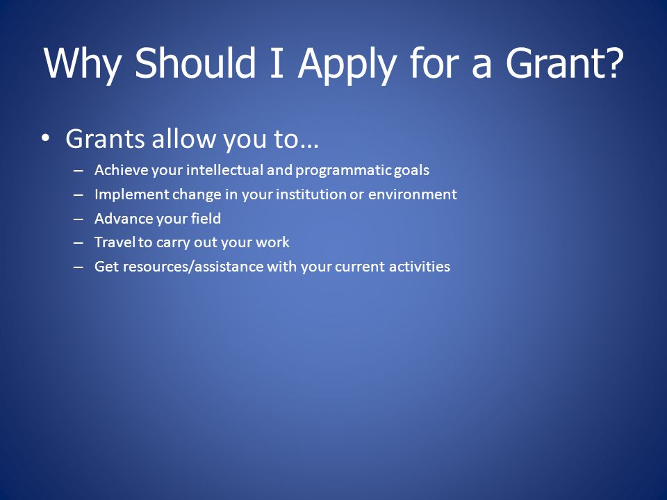 Why Should I Apply for a Grant.