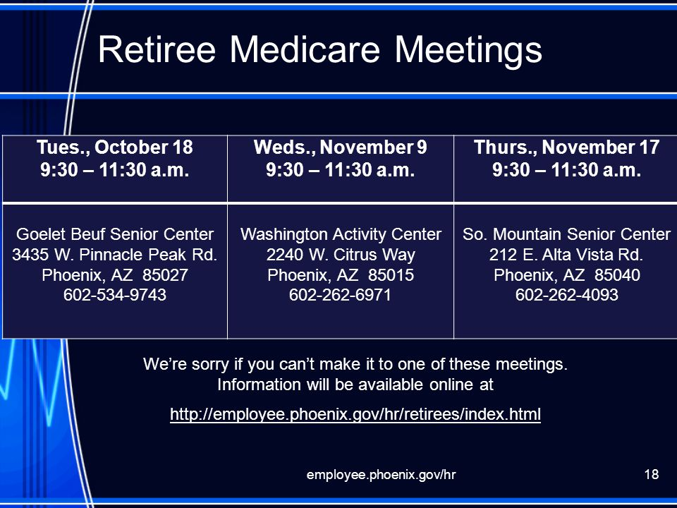 Retiree Medicare Meetings Tues., October 18 9:30 – 11:30 a.m.