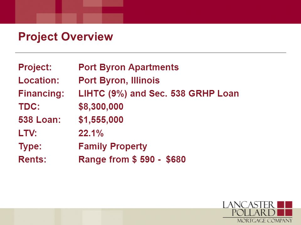 Project Overview Project:Port Byron Apartments Location: Port Byron, Illinois Financing: LIHTC (9%) and Sec.