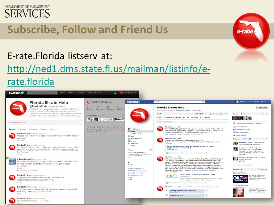 54 Subscribe, Follow and Friend Us E-rate.Florida listserv at: http://ned1.dms.state.fl.us/mailman/listinfo/e- rate.florida http://ned1.dms.state.fl.us/mailman/listinfo/e- rate.florida