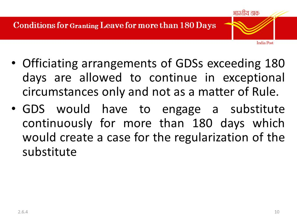 Conditions for Granting Leave for more than 180 Days Officiating arrangements of GDSs exceeding 180 days are allowed to continue in exceptional circum