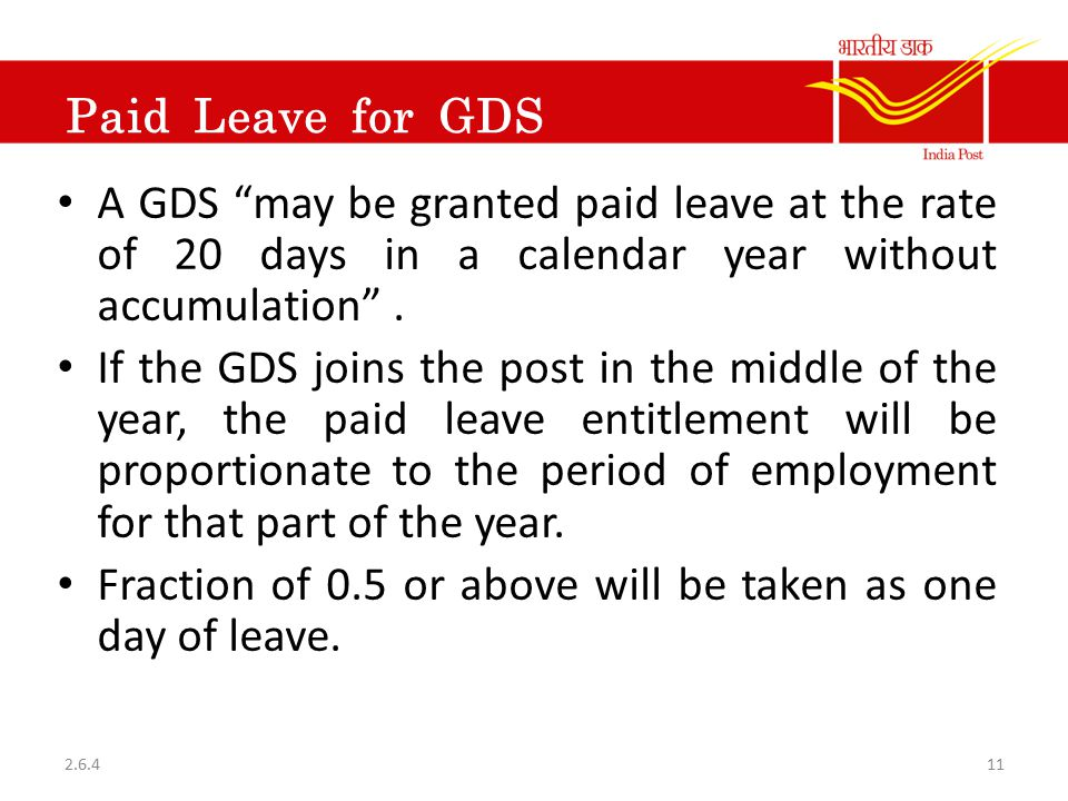"""Paid Leave for GDS A GDS """"may be granted paid leave at the rate of 20 days in a calendar year without accumulation"""". If the GDS joins the post in the"""