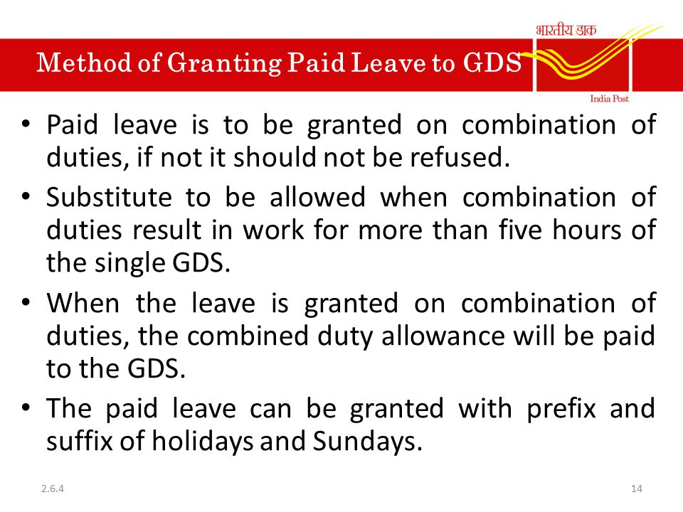 Method of Granting Paid Leave to GDS Paid leave is to be granted on combination of duties, if not it should not be refused. Substitute to be allowed w