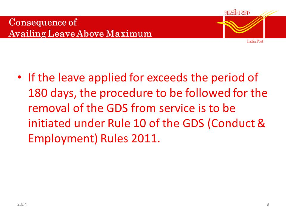 Consequence of Availing Leave Above Maximum If the leave applied for exceeds the period of 180 days, the procedure to be followed for the removal of t