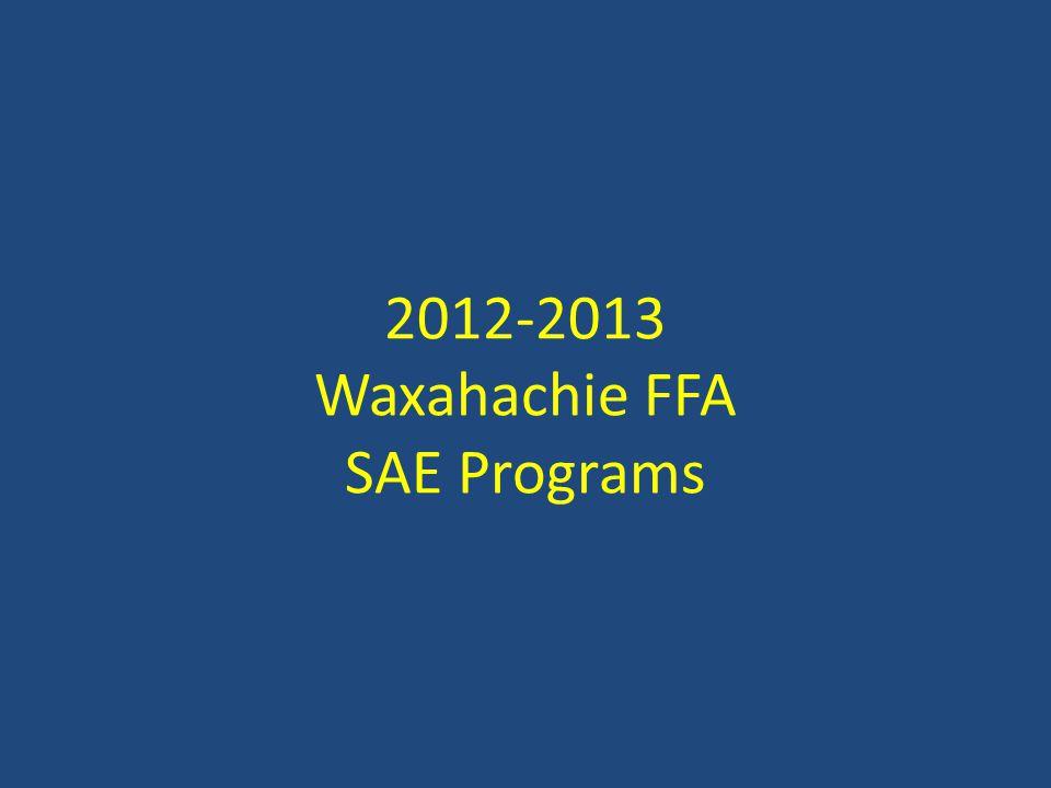2012-2013 Waxahachie FFA SAE Programs